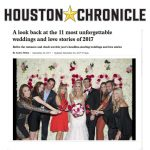 The Houston Chronicle takes a look back at the most unforgettable weddings and love stories of 2017 featuring Erica Rose & Friends